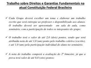 Trabalho sobre Direitos e Garantias Fundamentais na atual Constituição Federal Brasileira