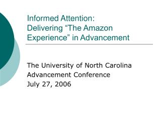 """Informed Attention: Delivering """"The Amazon Experience"""" in Advancement"""