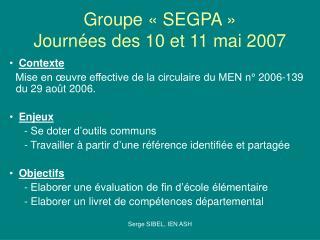 Groupe «SEGPA» Journées des 10 et 11 mai 2007
