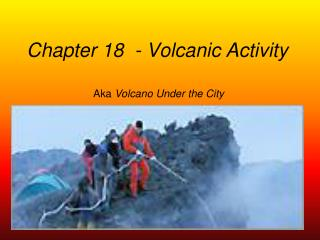 Chapter 18  - Volcanic Activity