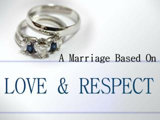 Love his own wife�and that she respects her husband.  Eph. 5:33
