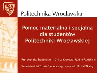 Pomoc materialna i socjalna  dla studentów  Politechniki Wrocławskiej
