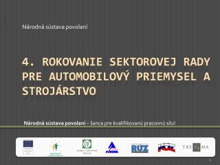 4. Rokovanie  SEKTOROVej RADy  PRE automobilový priemysel a strojárstvo