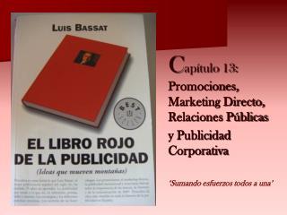 C apítulo 13:  Promociones, Marketing Directo, Relaciones Públicas  y Publicidad Corporativa