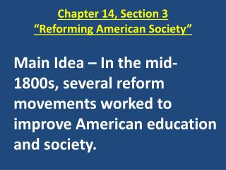 Chapter 14, Section 3 �Reforming American Society�