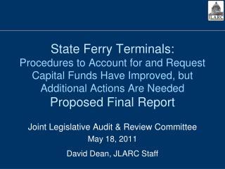 Joint Legislative Audit & Review Committee May 18, 2011 David Dean, JLARC Staff