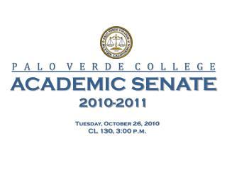 P   A   L   O     V   E   R   D   E     C   O   L    L    E   G    E    ACADEMIC SENATE 2010-2011