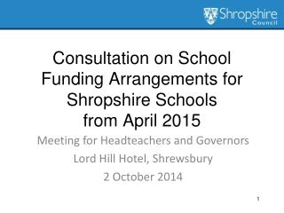 Consultation on School Funding Arrangements for Shropshire Schools  from April 2015