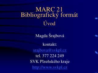 MARC 21 Bibliografický formát Úvod