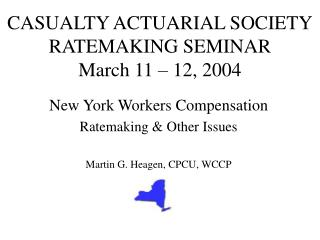 CASUALTY ACTUARIAL SOCIETY RATEMAKING SEMINAR March 11 � 12, 2004