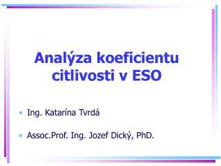Analýza koeficientu citlivosti v ESO