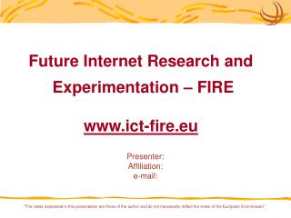 Future Internet Research and  Experimentation – FIRE ict-fire.eu