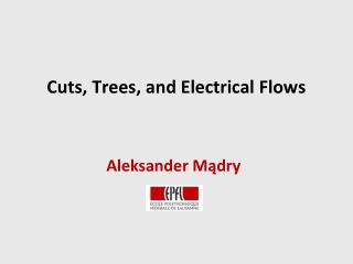 Cuts, Trees, and Electrical Flows