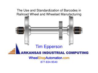 The Use and Standardization of Barcodes in Railroad Wheel and Wheelset Manufacturing
