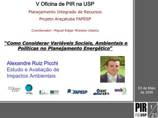V Oficina de PIR na USP Planejamento Integrado de Recursos Projeto Araçatuba FAPESP