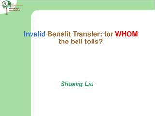 Invalid  Benefit Transfer: for  WHOM  the bell tolls?