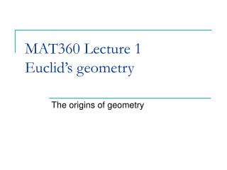 MAT360 Lecture 1 Euclid's geometry