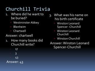 Churchill Trivia