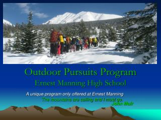 Outdoor Pursuits Program Ernest Manning High School