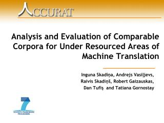 Analysis and Evaluation of Comparable Corpora for Under Resourced Areas of Machine Translation