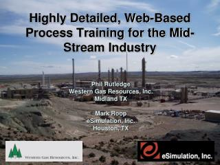 Highly Detailed, Web-Based Process Training for the Mid-Stream Industry