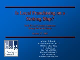 Michael R. Bradley Bradley & Guzzetta, LLC 950 Piper Jaffray Plaza 444 Cedar Street