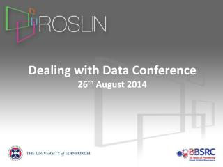 Dealing with Data  Conference  26 th  August 2014