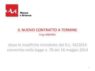 IL NUOVO CONTRATTO A TERMINE  D.Lgs.368/2001