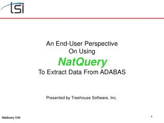 An End-User Perspective On Using NatQuery To Extract Data From ADABAS