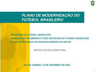 PANORAMA DO FUTEBOL BRASILEIRO DIAGNÓSTICO DO AMBIENTE E DOS RECURSOS DO FUTEBOL BRASILEIRO