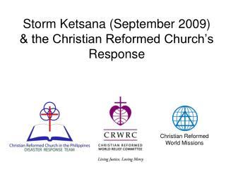 Storm Ketsana (September 2009) & the Christian Reformed Church's  Response