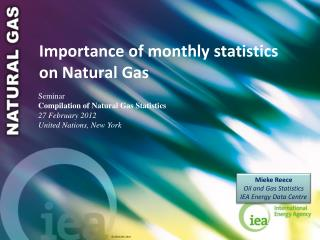 Importance of monthly statistics on Natural Gas