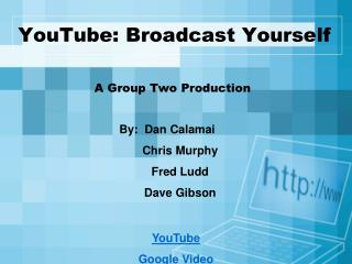 YouTube: Broadcast Yourself