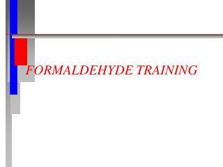 FORMALDEHYDE TRAINING