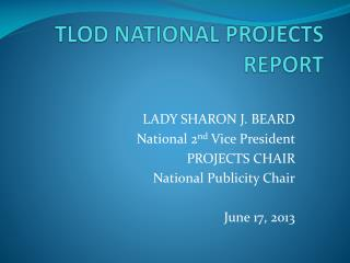 TLOD NATIONAL PROJECTS REPORT