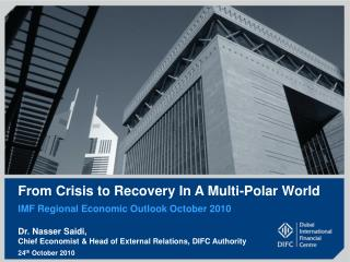 From Crisis to Recovery In A Multi-Polar World