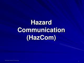 Hazard Communication (HazCom)