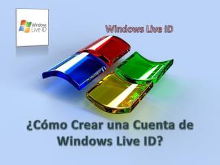 ¿ Cómo Crear una Cuenta  de Windows Live ID?