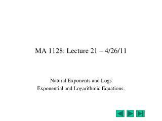 MA 1128: Lecture 21 – 4/26/11