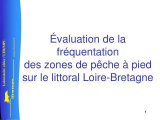 �valuation de la fr�quentation des zones de p�che � pied  sur le littoral Loire-Bretagne