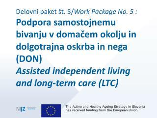 Delovni paket št. 5/ Work Package No. 5 :