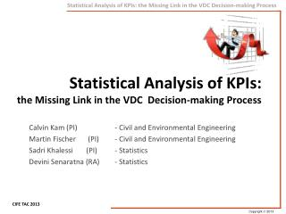 Statistical Analysis of KPIs:  the Missing Link in the VDC  Decision-making Process