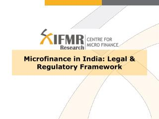 Microfinance in India: Legal & Regulatory Framework