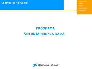 """PROGRAMA VOLUNTARIOS """"LA CAIXA"""""""