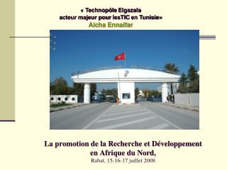 La promotion de la Recherche et Développement  en Afrique du Nord,  Rabat, 15-16-17 juillet 2008