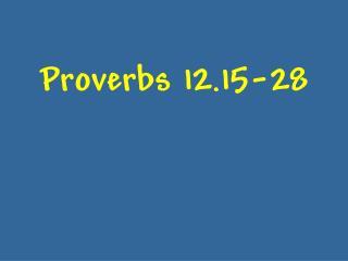 Proverbs 12.15-28