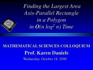 Finding the Largest Area  Axis-Parallel Rectangle               in a Polygon  in On log2 n Time