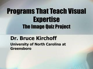 Programs That Teach Visual Expertise The Image Quiz Project