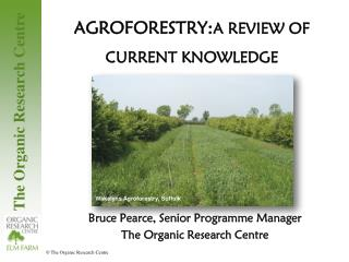 AGROFORESTRY: A REVIEW OF CURRENT KNOWLEDGE