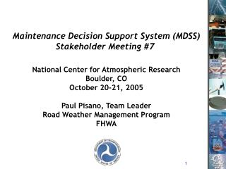 National Center for Atmospheric Research Boulder, CO October 20-21, 2005 Paul Pisano, Team Leader